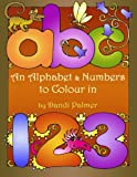 An Alphabet and Numbers to Colour In (Coloring Books)