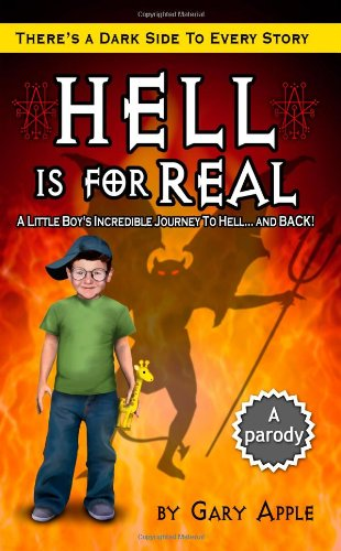Hell is for Real: A Little Boy's Incredible Journey to Hell and Back