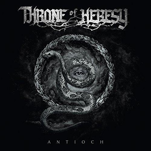 Antioch by Throne Of Heresy (2016-02-12)