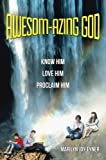 img - for Awesom-azing God: Know Him Love Him Proclaim Him by Marilyn Joy Tyner (2015-06-02) book / textbook / text book