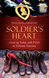 Soldier's Heart: Close-up Today with PTSD in Vietnam Veterans (Praeger Security International)