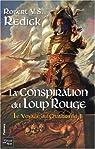Le voyage du Chathrand, Tome 1 : La Conspiration du Loup Rouge par Redick