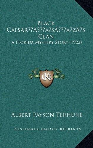 Black Caesara Acentsacentsa A-Acentsa Acentss Clan: A Florida Mystery Story (1922)