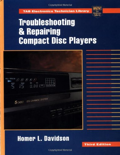 Troubleshooting And Repairing Compact Disc Players