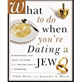 51%2BK0AtM8FL. SL160 OU01 SS160  What to Do When Youre Dating a Jew: Everything You Need to Know from Matzoh Balls to Marriage (Kindle Edition)