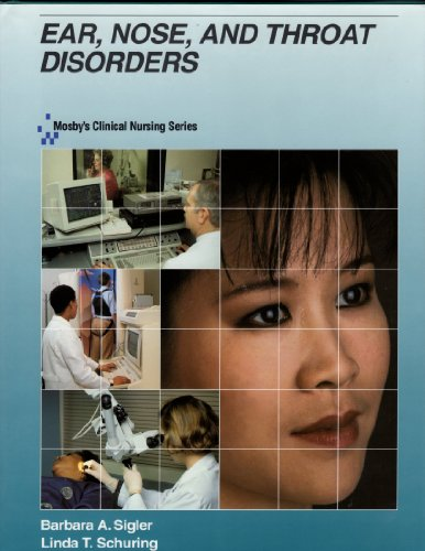 Mosby's Clinical Nursing Series: Ear, Nose and Throat Disorders