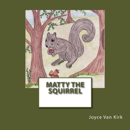 Matty the Squirrel: Volume 2 (The Six Forest Friends)