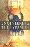 img - for Engineering the Pyramids by Parry, Dick (2005) Paperback book / textbook / text book