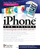 iPhone for Seniors: Get Started Quickly with the iPhone with iOS 7 (Computer Books for Seniors series)