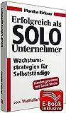 Erfolgreich als Solo-Unternehmer inkl. E-Book: Wachstumsstrategien für Selbstständige; Workbook