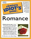Complete Idiot's Guide to ROMANCE (The Complete Idiot's Guide)