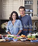 The Oz Family Kitchen: More Than 100 Simple and Delicious Real-Food Recipes from Our Home to Yours