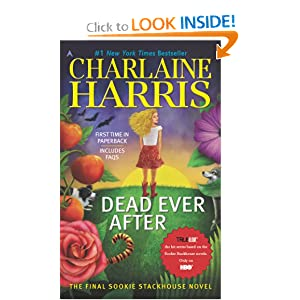 Dead Ever After: A Sookie Stackhouse Novel (Sookie Stackhouse True Blood) by Charlaine Harris