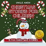 15 Fun Christmas Stories: Christmas Stories for Children (Kids Books - Bedtime Stories For Kids - Children's Books - Free Stories)