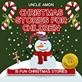 15 Fun Christmas Stories (FREE Coloring Book and Activities Included!) Santa Claus is Coming to Town (Christmas Stories for Children)