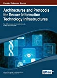 img - for Architectures and Protocols for Secure Information Technology Infrastructures (Advances in Information Security, Privacy, and Ethics) book / textbook / text book