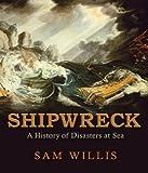 Shipwreck: A History of Disasters at Sea