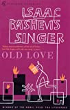 Old Love (Vintage Classics) (0099286467) by Isaac Bashevis Singer