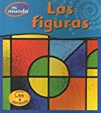 img - for Las figuras (Mi Mundo) (Spanish Edition) book / textbook / text book