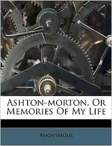 Ashton Morton Or Memories Of My Life Anonymous 9781173568979