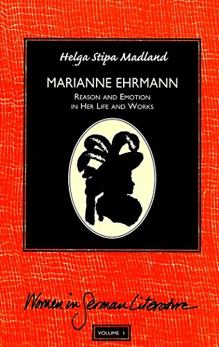 Marianne Ehrmann: Reason and Emotion in Her Life and Works (Women in German Literature)