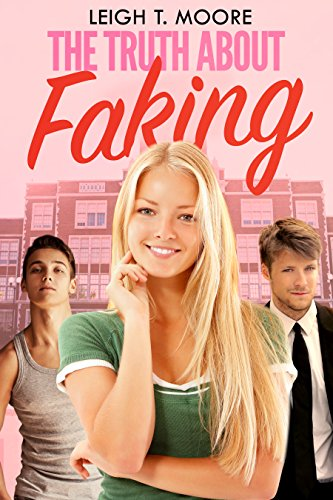 The Truth About Faking by Leigh T. Moore ebook deal
