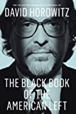 The Black Book of the American Left: The Collected Conservative Writings of David Horowitz: 1