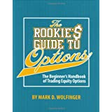 The Rookie's Guide to Options: The Beginner's Handbook of Trading Equity Options ~ Mark D. Wolfinger