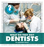 Gaetano Capici What Do They Do? Dentists (Community Connections)