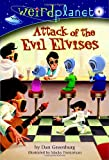 Weird Planet #4: Attack of the Evil Elvises (A Stepping Stone Book(TM)) (0375833471) by Greenburg, Dan