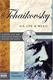 Tchaikovsky: His Life & Music