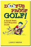 Doofus Proof Golf: 1