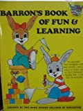 Barrons Book of Fun and Learning: Preschool Learning Activities, Recommended for Ages 4 and 5 (Barrons Bunny Books)