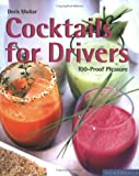 img - for Cocktails for Drivers: 100-Proof Pleasure (Quick & Easy (Silverback)) book / textbook / text book