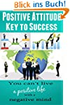 Positive Attitude - Key to Success: Y...