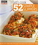 Good Food Magazine Bbc Good Food Let'S Cook 52 Simple Suppers