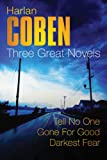 "Harlan Coben: Three Great Novels: The Bestsellers: Darkest Fear, Gone For Good, Tell No One: ""Tell No One"", ""Gone for Good"", ""Darkest Fear"""