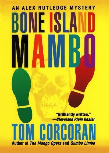 Bone Island Mambo: An Alex Rutledge Mystery (Alex Rutledge Mysteries)