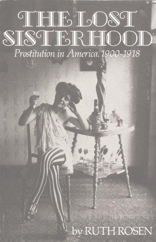 The Lost Sisterhood: Prostitution in America, 1900-1918