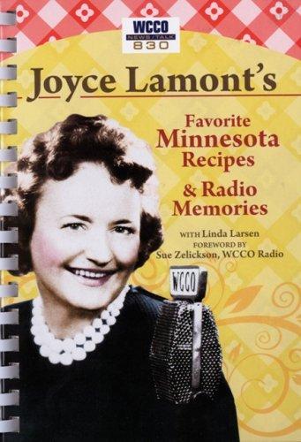 Joyce Lamont's Favorite Minnesota Recipes & Radio Memories by Joyce Lamont, Linda Larsen