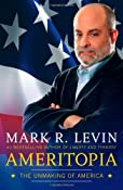 Ameritopia: The Unmaking of America: Mark R. Levin: 9781439173244: Amazon.com: Books