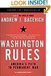 Washington Rules: America's Path to P...