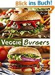 Veggie Burgers: 50 Delicious Vegan Bu...