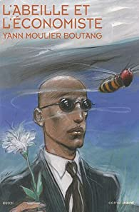 L\'abeille et l\'économiste par Yann Moulier Boutang