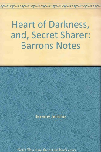 Joseph Conrad's Heart of Darkness and the Secret Sharer (Barron's Book Notes)