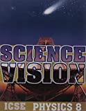 Science Vision ICSE Physics 8
