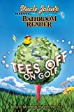 Uncle John's Bathroom Reader Tees Off on Golf (1592233821) by Bathroom Readers' Institute