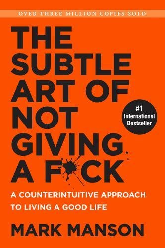The Subtle Art of Not Giving a F*ck (Smiths UK) A Counterintuitive Approach to Living a Good Life [Manson, Mark] (Tapa Blanda)