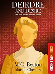 Deirdre And Desire: The Third Volume Of The Six Sisters