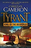 Christian Cameron Tyrant: King of the Bosporus